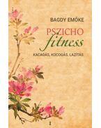 Pszichofitness - Kacagás, kocogás, lazítás - Bagdy Emőke