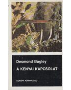 A kenyai kapcsolat - Bagley, Desmond