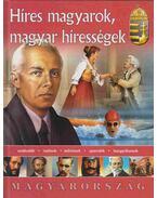 Híres magyarok, magyar hírességek - Bagoly Ilona, Kovács András, Szőke Csaba, Zima Szabolcs