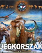 Jégkorszak - Bagoly Ilona, Szél László