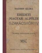 Eredeti magyar alföldi szakácskönyv - Bagossy Klára