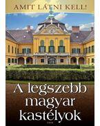 A legszebb magyar kastélyok - Bagyinszki Zoltán