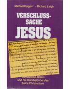 Verschlußsache Jesus - Baigent, Michael, Leigh, Richard