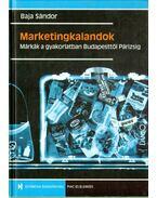 Marketingkalandok - Baja Sándor