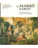 id. Markó Károly (1791-1860) - Bajkay Éva, Hessky Orsolya, Szurcsikné Molnár Erika