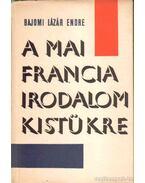 A mai francia irodalom kistükre - Bajomi Lázár Endre