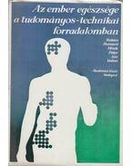 Az ember egészsége a tudományos-technikai forradalomban - Bakács-Berencsi-Mórik-Páter-Sós-Vedres