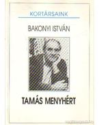 Tamás Menyhért (dedikált) - Bakonyi István