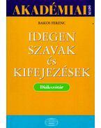 Idegen szavak és kifejezések - Bakos Ferenc
