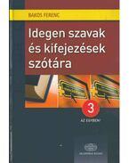 Idegen szavakés kifejezések szótára - Bakos Ferenc