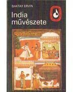 India művészete II. kötet - Baktay Ervin