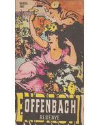 Offenbach regénye - Balassa Imre