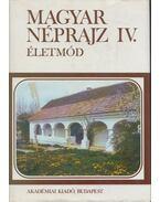 Magyar néprajz IV. - Balassa Iván, Füzes Endre, Kisbán Eszter