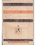 A magyar nyelv életrajza - Balassa József