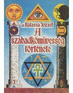 A szabadkőművesség története - Balassa József