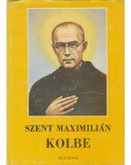 Szent Maximilián Kolbe - Balássy Péter, Dobraczynski, Jan