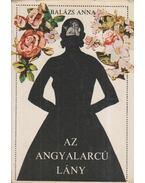 Az angyalarcú lány - Balázs Anna