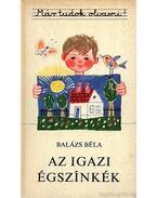 Az igazi égszínkék - Balázs Béla