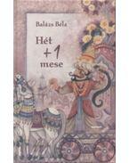 Hét + 1 mese - Balázs Béla