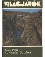 A Zambézitől délre - Balázs Dénes
