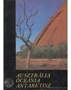 Ausztrália, Óceánia, Antarktisz - Balázs Dénes