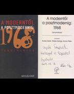 A moderntől a posztmodernig: 1968 (Ungvári Tamásnak dedikált példány) - Balázs Eszter, Földes György, Konok Péter