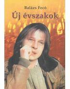 Új évszakok (aláírt) - Balázs Fecó