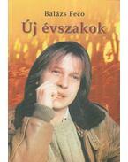 Új évszakok - Balázs Fecó