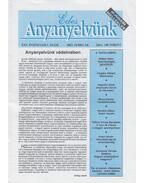 Édes Anyanyelvünk 2003. Február XXV/1. - Balázs Géza, Kemény Gábor, Maróti István