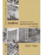 Műegyetemen végzett építőmérnökök és munkásságuk 1957-1961 - Balázs György, Borosnyói Adorján, Tóth Ernő