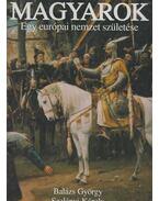 Magyarok - Balázs György