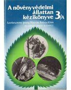 A növényvédelmi állattan kézikönyve 3/A-B. I-II. - Balázs Klára, Jermy Tibor