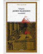 Válogatás Jacobus Palaeologus munkáiból (dedikált) - Balázs Mihály