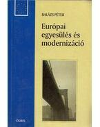 Európai egyesülés és modernizáció (dedikált) - Balázs Péter