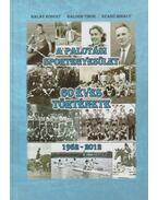 A Palotási Sportegyesület 60 éves története 1952-2012 - Balázs Róbert, Balogh Tibor, Szabó Mihály
