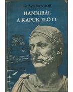 Hannibál a kapuk előtt (dedikált) - Balázs Sándor