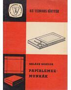 Papírlemezmunkák - Balázs Sándor