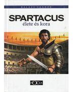 Spartacus élete és kora - Balázs Sándor