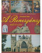 A Reneszánsz művészete - Bale, Jonathan