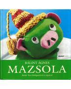 Mazsola - Bálint Ágnes