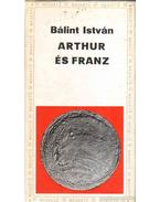 Arthur és Franz - Bálint István