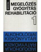 Megelőzés, gyógyítás, rehabilitáció - Bálint István