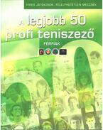 A legjobb 50 profi teniszező (férfiak) - Bálint Mátyás, Deák Zsigmond, MARTONOSI ÁRPÁD , Moncz Attila