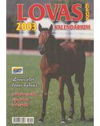 Lovas kalendárium 2003 - Balog László (főszerk.)