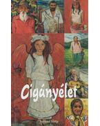 Cigányélet (dedikált) - Balogh Elemér, Csapó Emma, Sipos Gyula, Tarnóczi Mária, Zámbó Attila