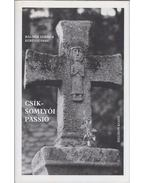 Csíksomlyói passió (dedikált) - Balogh Elemér, Kerényi Imre