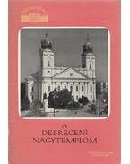 A Debreceni Nagytemplom - Balogh István