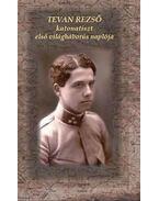Tevan Rezső katonatiszt első világháborús naplója - Balogh István