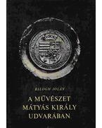 Mátyás király és a művészet II. kötet (Képek) - Balogh Jolán