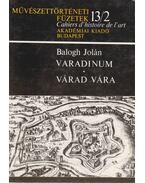 Varadinum/ Várad vára - Balogh Jolán